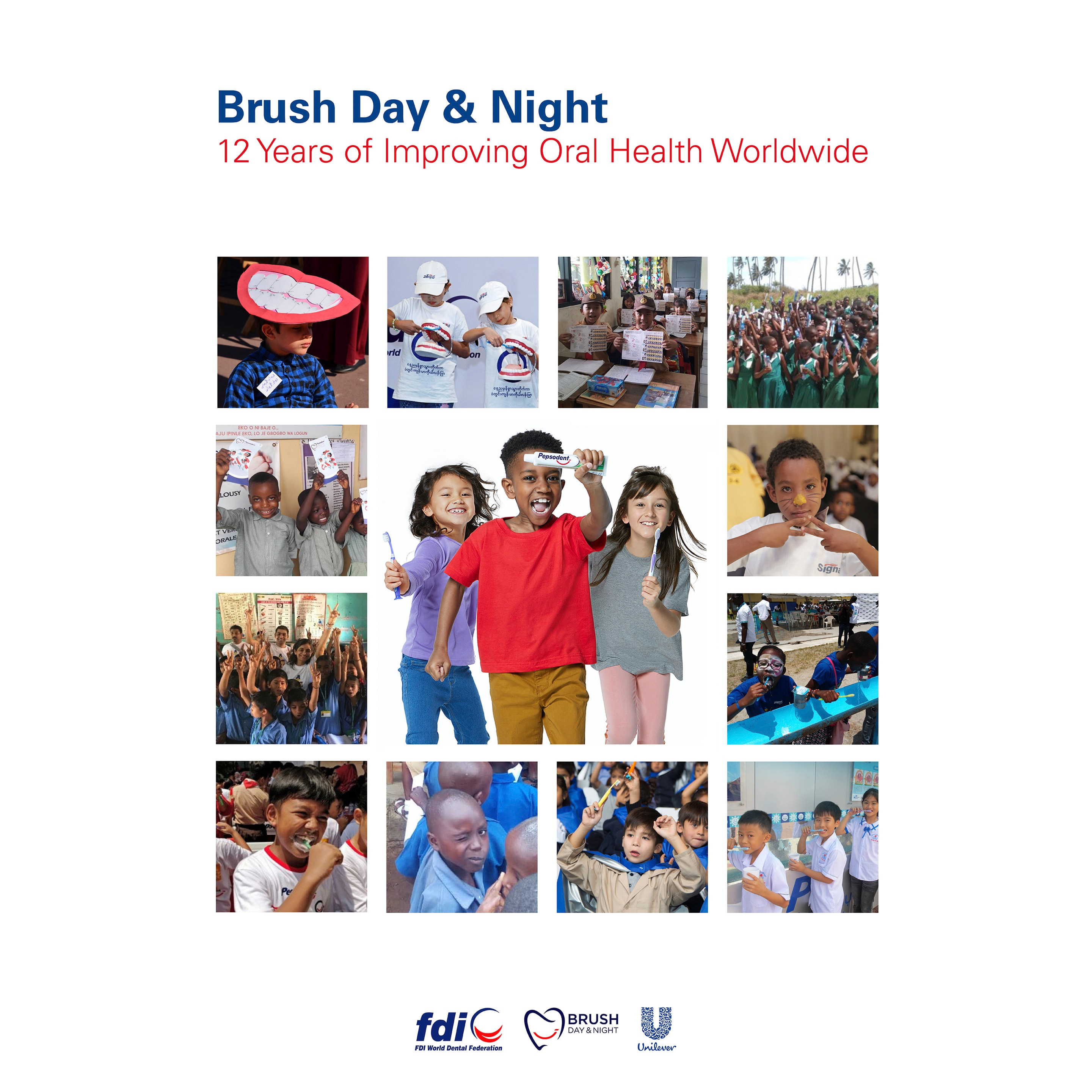 Brush Day & Night Partnership: 12 Years of Improving Oral Health Worldwide. The 21-day programme educates schoolchildren about good oral health and the correct toothbrushing technique.